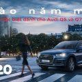 Audi Việt Nam chào Tết 2020 với chương trình ưu đãi năm mới dành cho Audi Q5 & Q7.
