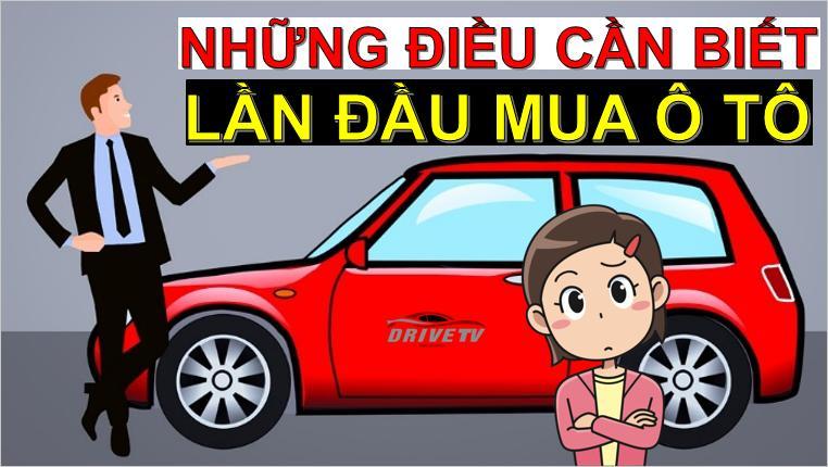 Những điều cần lưu ý trước khi mua xe ô tô