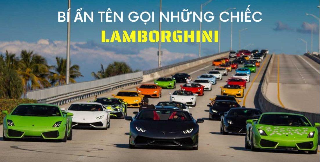 Ý nghĩa tên gọi những dòng xe Lamborghini