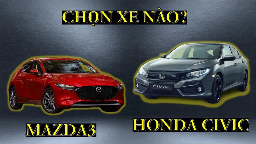 Phân khúc sedan hạng C, chọn Mazda 3 hay Honda Civic?