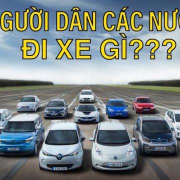 Người dân các nước trên thế giới ưa chuộng loại xe gì?