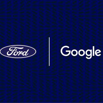 Ford và Google bắt tay thúc đẩy quá trình đổi mới ngành công nghiệp ô tô