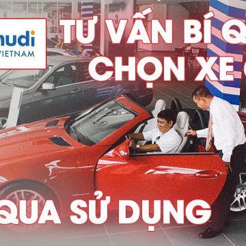 Chuyên gia Carmudi Việt Nam tư vấn bí quyết chọn xe ô tô đã qua sử dụng?
