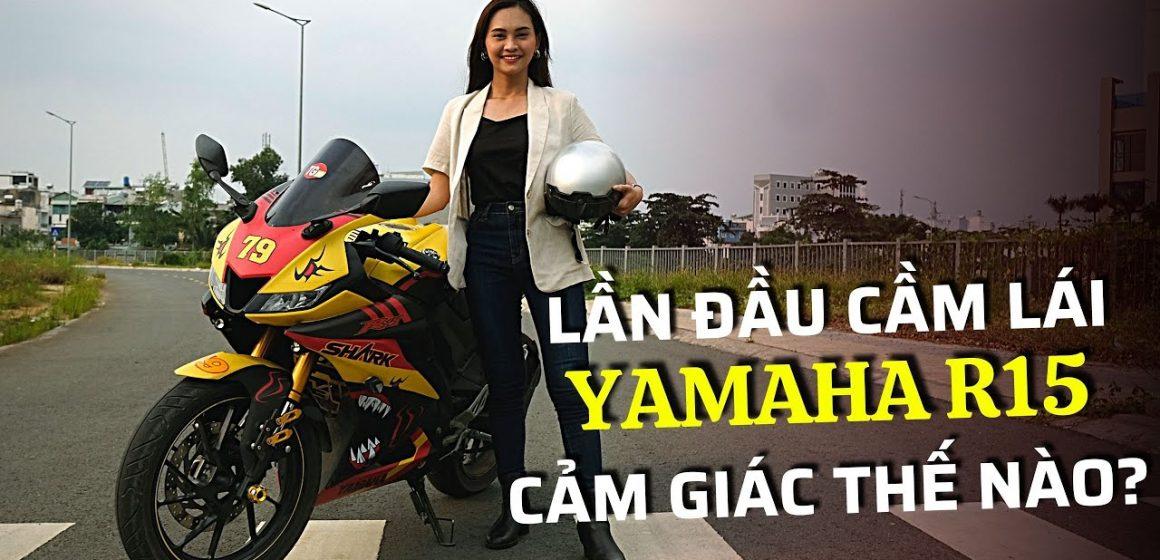 Yamaha R15 ngoại hình ấn tượng nhưng có dễ điều khiển với nữ giới?