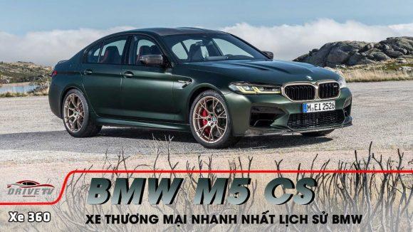 BMW M5 CS, xe thương mại mạnh nhất trong lịch sử BMW