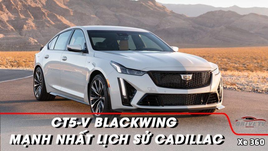 CT5-V Blackwing – sedan thể thao mạnh mẽ nhất lịch sử Cadillac