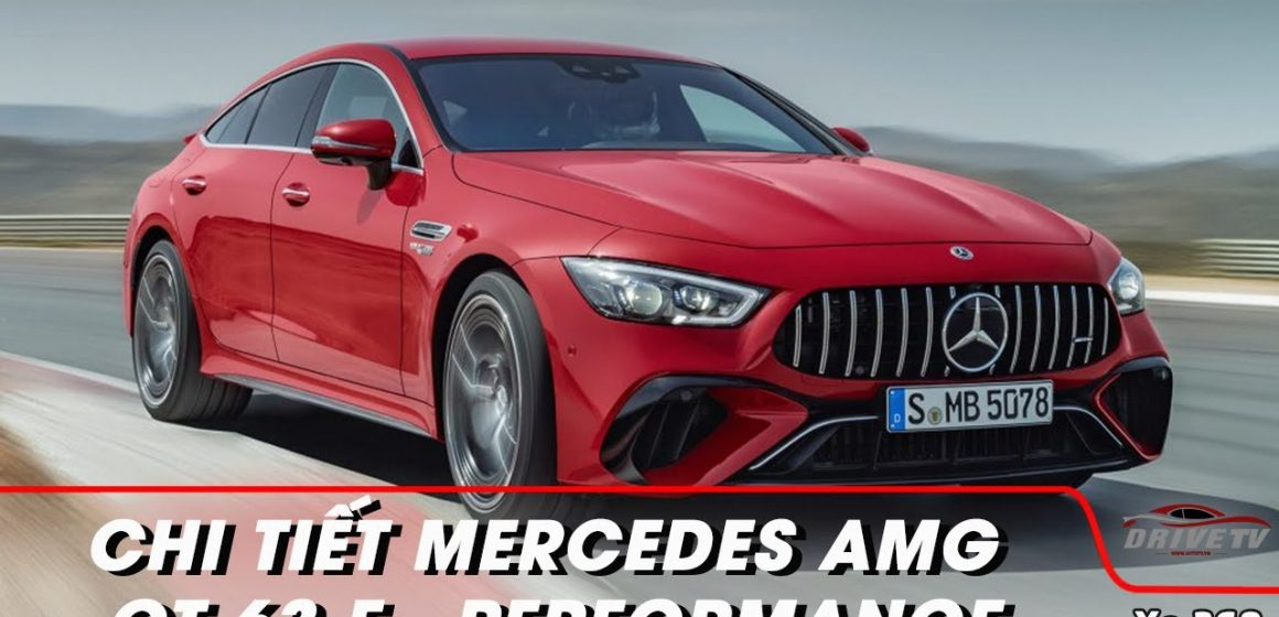 Chi tiết Mercedes-AMG GT 63 E-Performance, chiếc sedan mạnh nhất của Mercedes-Benz