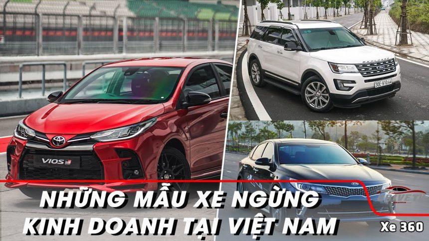 Những mẫu xe nào đã ngừng kinh doanh tại Việt Nam trong năm 2021?